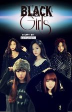 Black Girls ( Gangster Story ) by KimJenXi