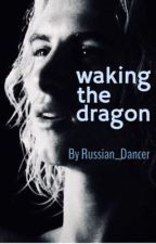 ➣ waking the dragon by malaise_is_morose