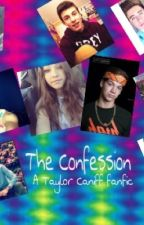 The Confession (A Taylor Caniff fan fiction ) by _magxon_caniff