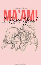 Ma'am! I love you(gxg) by addicted_girlish