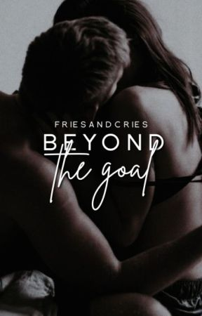 Beyond The Goal | Coming Soon by friesandcries