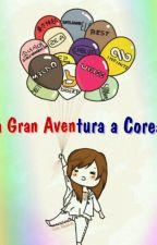 La Gran Aventura a Corea (Pausada) by FlorimarKPOP