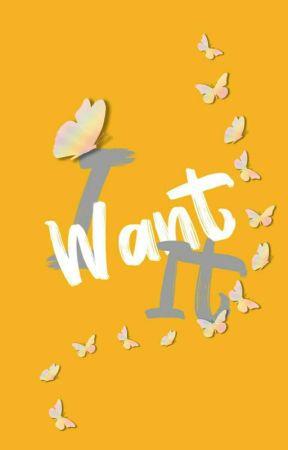 I Want It [X1] by purplebaeby