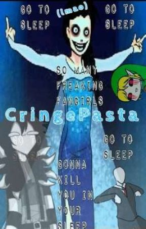☆~CringePasta~☆ by NightTheSkeleton_XD