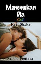 Menemukan Dia (gxg) by HaiDhika