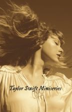 Taylor Swift miniseries by gayforddlovato