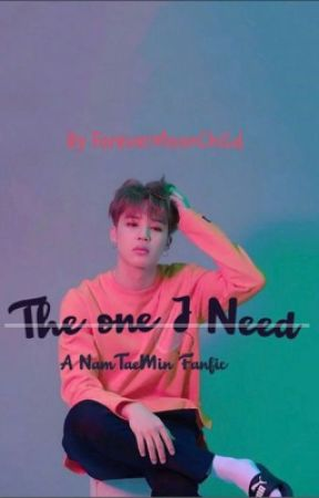 The One I Need; Namtaemin(sequel to The One I Want) by forevermoonchild