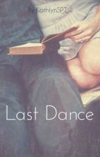 Last dance by KathlynSPT