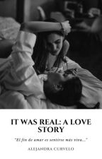 It was real: A love story by Enactuada