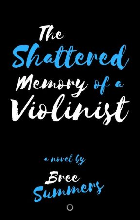 The Shattered Memory of a Violinist by breethebook