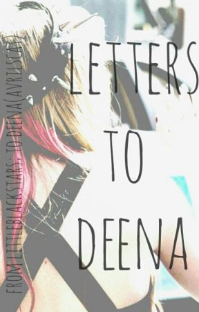 letters to deena by darlinlavigne