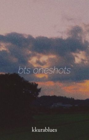 bts oneshots  by whalienblues