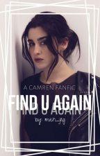 Find U Again - Camren by mich_jrg