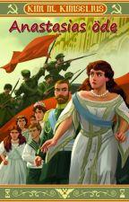 Anastasias öde by KimMKimselius