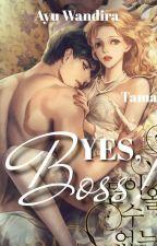 YES, BOSS ! (Pindah Ke Dreame) by Ayu_Wandira1