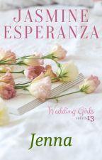 Wedding Girls Series 13 - JENNA - Another Wedding Planner by JasmineEsperanzaPHR