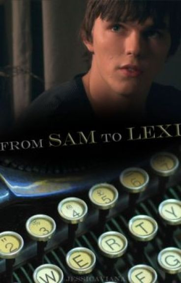 From Sam to Lexi by jessicaviana