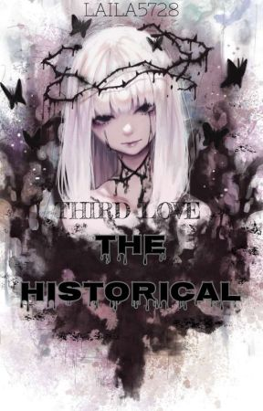THIRD LOVE:THE HISTORICAL by Laila5728