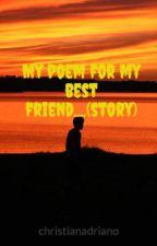 My poem for my best friend....(story) by christianadriano