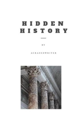 Hidden History by acrazedwriter
