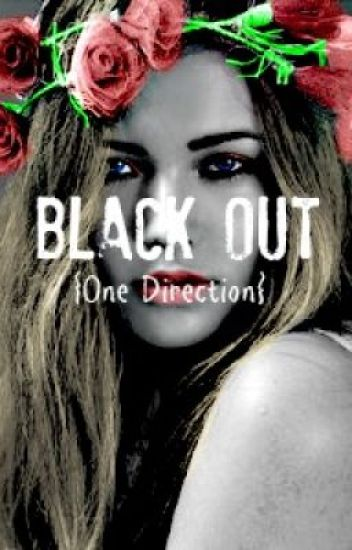 Black Out {One Direction}