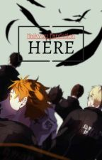 Here [Haikyuu Fanfiction] by Drhi11