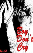 Boy Don't Cry by ALh34rt