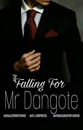 Falling For Mr Dangote [DISCONTINUED] by RaaziWriter40