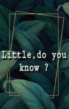 Little,do you know?(ကိုယ့္ရဲ႕သဲငယ္ေလး) by bhone_