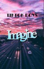 Tiktok Boy Imagines by drunkgreevess