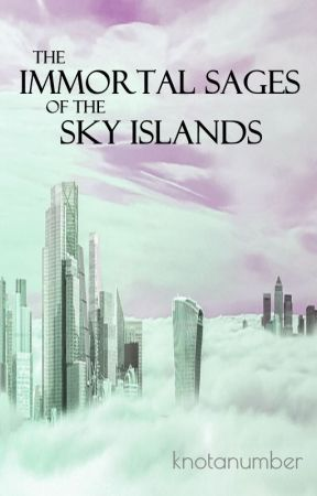 The Immortal Sages of the Sky Islands by apexeno
