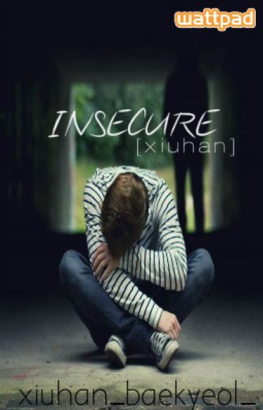 Insecure (xiuhan)