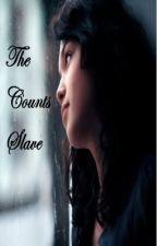 The Counts Slave by fleur12345