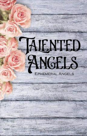 Talented Angels by Ephemeral-Angels