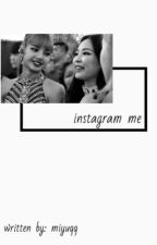 instagram me by literallygayforlisa