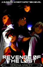 Revenge of The Lost (A Gundam Wing Fanfiction Novel) by SerenaSpacey