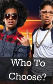 Who to Choose? [A Mindless Behavior Story] by BriannaSpears