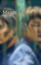 Mirage by dangerbeforeyou