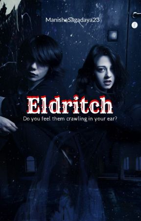 Eldritch | ✔ by ManishaSagadaya23