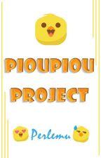 PiouPiou PROJECT by Perlemu