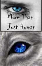 About a Transcended-More Than Just Human series- by Doyleluver