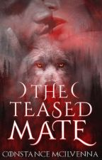 The Teased Mate by Constance_mac_