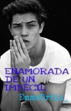 Enamorada De Un Imbécil. by EmmaOrtiz_