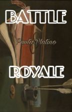 Battle Royale Punta Platino by EditPuntaPlatino