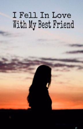 I Fell In Love With My Best Friend (Wilder Series #1) by mekaylapridget