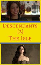 Descendants [2] The Isle by Bodineaf