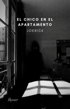 El chico en el apartamento || Joerick OS by Choel-puerko