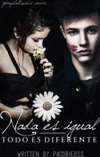 Nada Es Igual ( Segunda temporada de El chico de la Magcon) Cameron Dallas y Tu by Moonlightpg