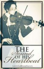|| The Sound of His Heartbeat || Austria x Reader || by HetalianGirl06