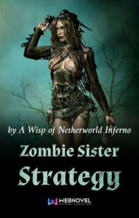 Zombie Sister Strategy (Book 2) by AbsoluteNumber_01